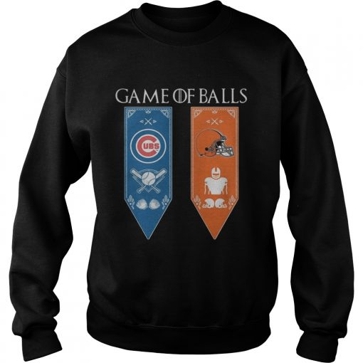 Game of Thrones game of balls Chicago Cubs and Cleveland Browns sweatshirt