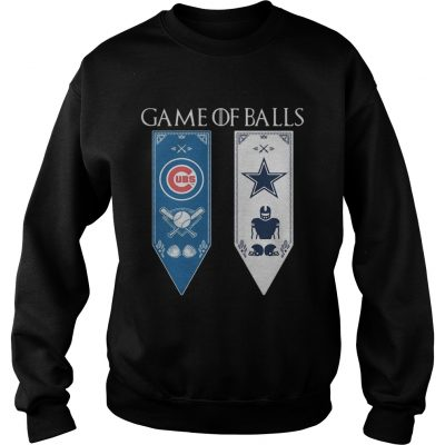 Game of Thrones game of balls Chicago Cubs and Dallas Cowboys sweatshirt