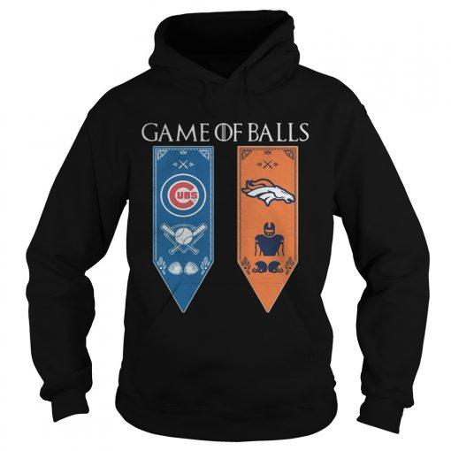 Game of Thrones game of balls Chicago Cubs and Denver Broncos hoodie