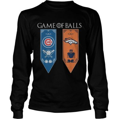 Game of Thrones game of balls Chicago Cubs and Denver Broncos longsleeve tee