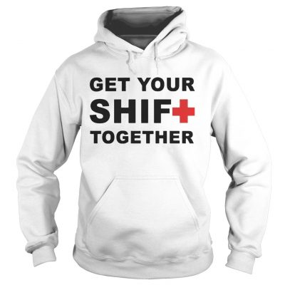 Get Your Shift Together hoodie