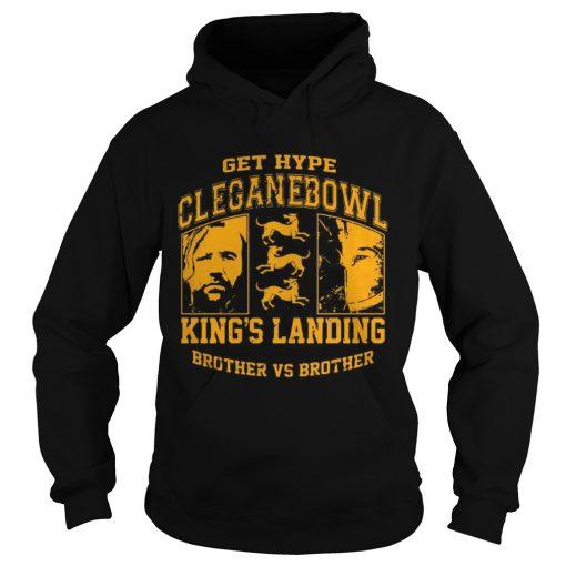 Get hype cleganebowl kings landing brother vs brother hoodie