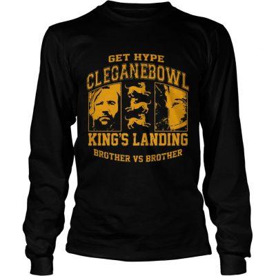 Get hype cleganebowl kings landing brother vs brother longsleeve tee