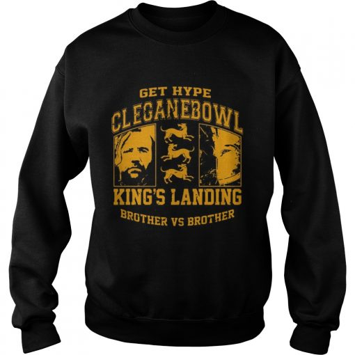 Get hype cleganebowl kings landing brother vs brother sweatshirt
