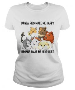 Guinea pigs make me happy humans make me head hurt ladies tee