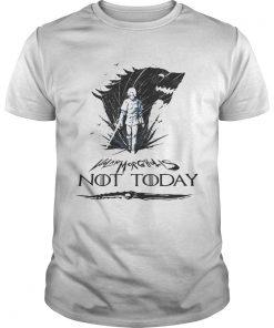 Guys Arya Stark Valar Morghulis not today game of throne shirt