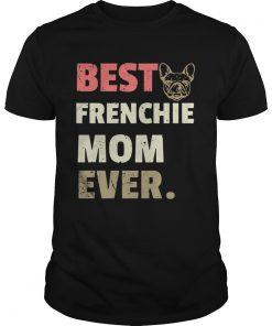 Guys Best Frenchie mom ever vintage shirt