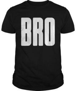 Guys Bro Brother shirt