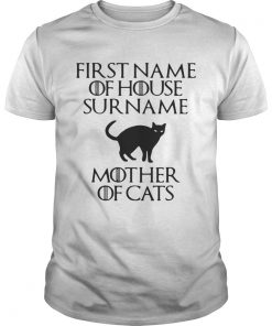 Guys First name of house surname mother of cats shirt