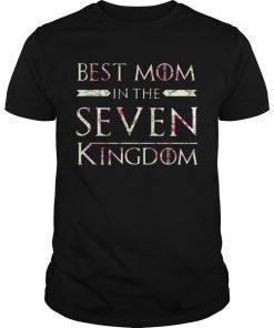 Guys Flower Best Mom In The Seven Kingdoms Shirt