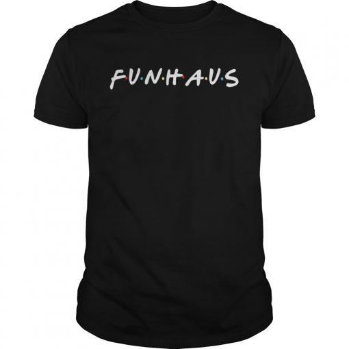 Guys Friends Funhause shirt