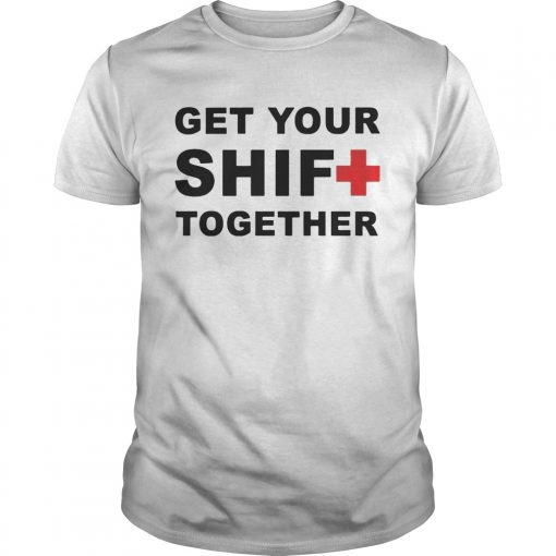 Guys Get Your Shift Together Tshirts