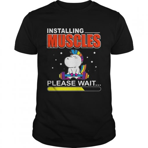 Guys Installing Muscles Please Wait Weightlifting Unicorn shirt