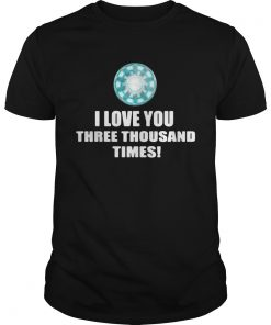 Guys Iron Man I love you three thousand times shirt