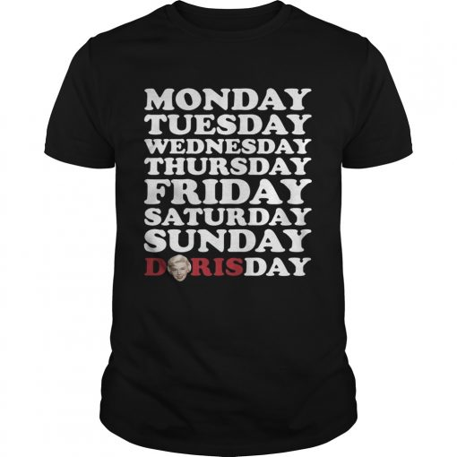 Guys Monday Tuesday Wednesday Thursday Friday Saturday Sunday Doris Day shirt