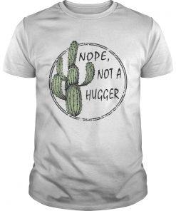 Guys Nope not a hugger shirt