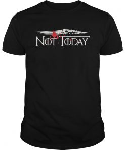 Guys Not today Arya Stark Game of Thrones shirt