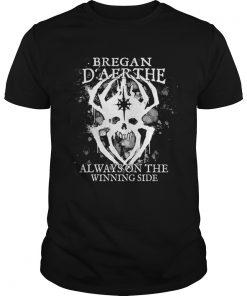 Guys Official Bregan Daerthe always on the winning side shirt