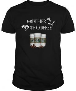 Guys Starbucks Mother of Coffee Game of Thrones shirt