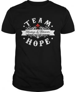Guys Team always and forever hope shirt