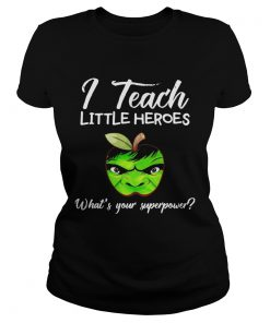 I Teach Little Heroes Hulk ladies tee