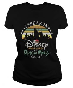 I speak in Disney song lyrics and Rick and Morty quotes vintage ladies tee