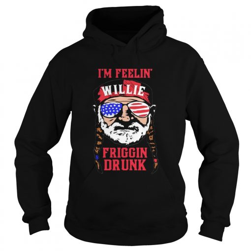 Im Feelin Willie Friggin Drunk American Flag hoodie
