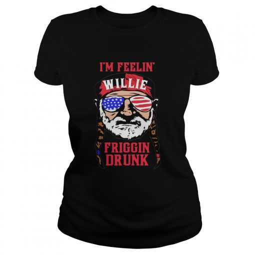 Im Feelin Willie Friggin Drunk American Flag ladies tee