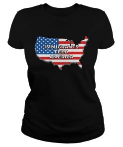 Immigrants Feed America With America Flag  Classic Ladies