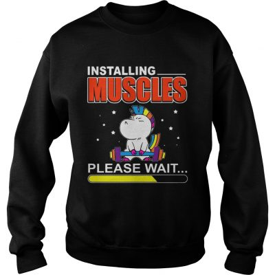 Installing Muscles Please Wait Weightlifting Unicorn sweatshirt