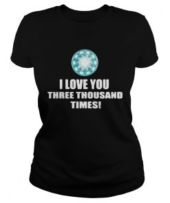 Iron Man I love you three thousand times ladies tee