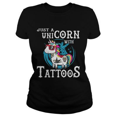 Just a unicorn with tattoos ladies tee