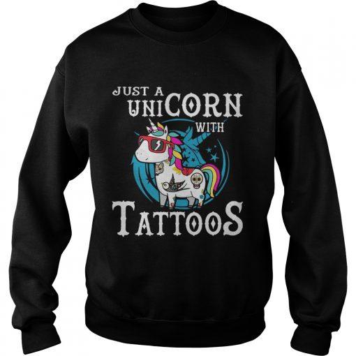 Just a unicorn with tattoos sweatshirt