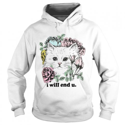 Kitten and rose I will end you hoodie