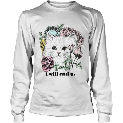 Kitten and rose I will end you longsleeve tee