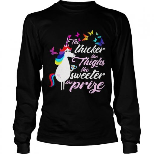 LGBT Unicorn the thicker the thighs the sweeter the prise longsleeve tee