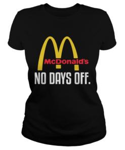 McDonalds no day off  Classic Ladies