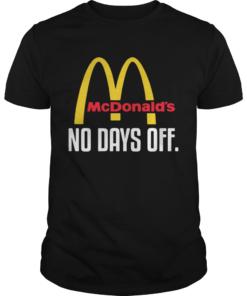 McDonalds no day off  Unisex