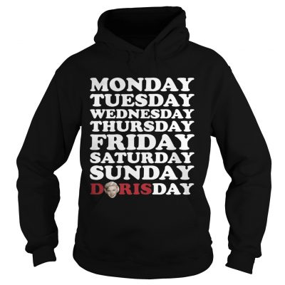 Monday Tuesday Wednesday Thursday Friday Saturday Sunday Doris Day hoodie