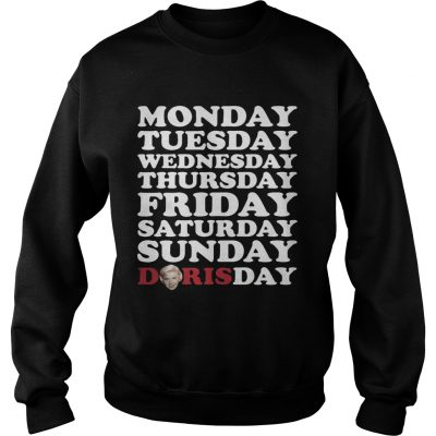 Monday Tuesday Wednesday Thursday Friday Saturday Sunday Doris Day sweatshirt