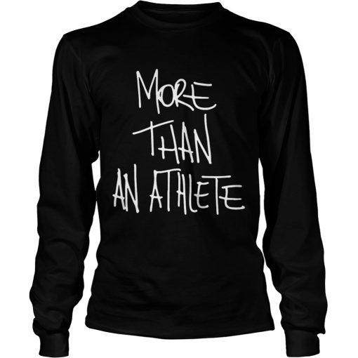 More than an athlete longsleeve tee