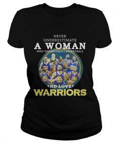 Never underestimate a woman who understands basketball and loves Warriors ladies tee