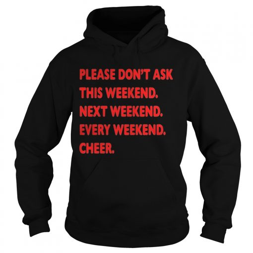 Please dont ask this weekend hoodie