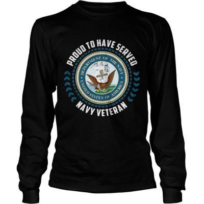 Proud to have served navy veteran longsleeve tee
