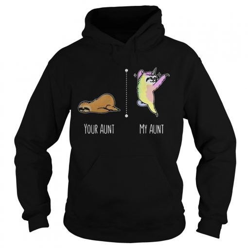 Sloth unicorn your aunt my aunt hoodie