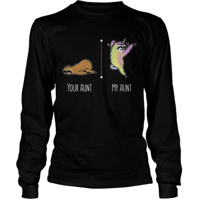 Sloth unicorn your aunt my aunt longsleeve tee