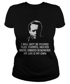 The Prisoner I will not be pushed filed stamped indexed briefed debriefed or numbered my lifes my ladies tee