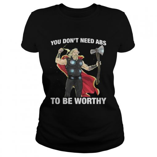 Thor you dont need ABS to be worthy ladies tee