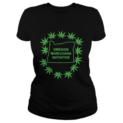 Weed Oregon Marijuana Initiative ladies tee
