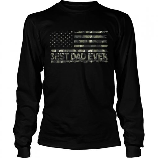 American Flag Camo Best Dad Ever Fathers Day  LongSleeve